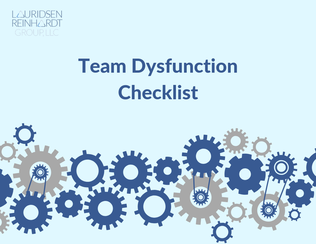 Cover image of the Team Dysfunction Checklist, an interactive diagnostic tool lead magnet created for the Lauridsen Reinhardt Group